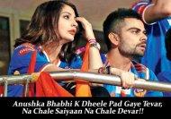 Anushka Bhabhi Ke Dheele Pad Gaye Tevar, Na Chale Saiyaan Na Chale Devar!!