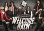 Five reasons you should watch 'Welcome Back'!